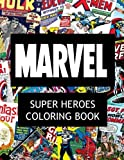 Marvel Super Heroes Coloring Book: Super Hero, Hero, Book, Wolverine, Avengers, Guardians of the...