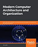 Modern Computer Architecture and Organization: Learn x86, ARM, and RISC-V architectures and the...