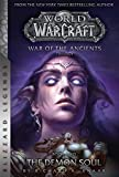 WarCraft: War of The Ancients Book Two: The Demon Soul (Warcraft: Blizzard Legends) (English...