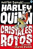 Harley Quinn: Cristales rotos (NOVELAS GRFICAS DC COMICS)