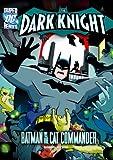 Dark Knight: Batman vs. the Cat Commander (DC Super Heroes: The Dark Knight)
