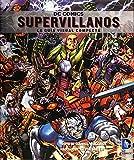 DC Comics. Supervillanos: La gua visual completa