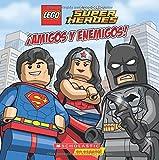 Lego DC Super Heroes: amigos Y Enemigos! (Friends and Foes) (Lego DC Comics Super Heroes)