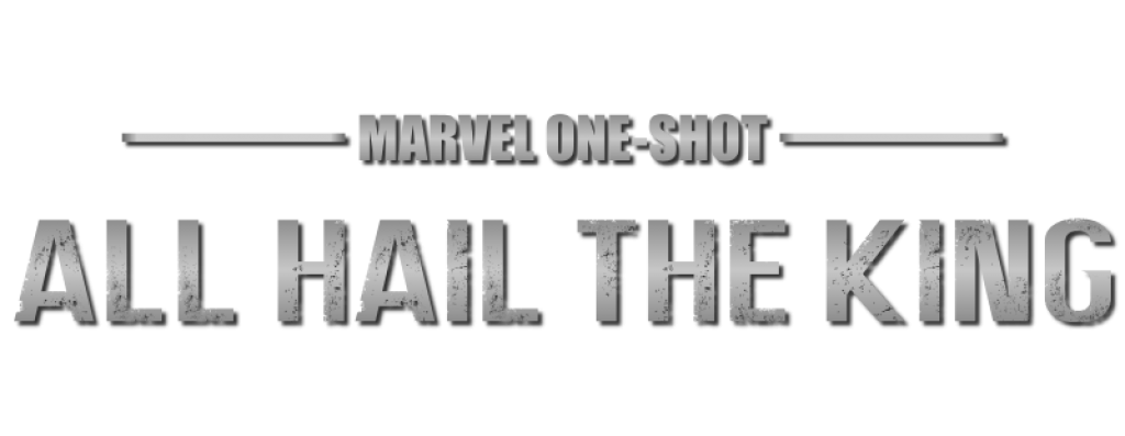 Marvel one shot All hail the king logo